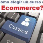 mejor curso ecommerce marketing online