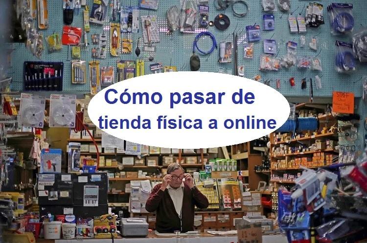 como pasar de tienda fisica a online