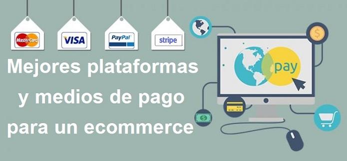 mejores plataformas medios de pago para ecommerce